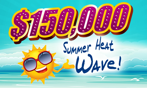 $150,000 Summer Heat Wave