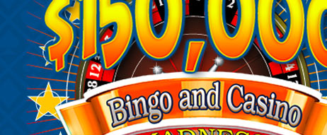 $150,000 Bingo and Casino Madness