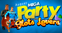 August Mega Party for Slots lovers! Monday to Thursday